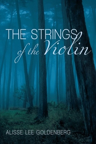 The Strings of the Violin by Alisse Lee Goldenberg - Book cover
